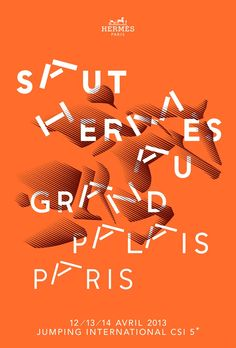 Poster by the french graphic designer Philippe Apeloig, Saut Hermes au Grand Palais Paris, 2013 Typography Inspiration, Graphic Design Inspiration, Typography Design, Work Inspiration, Graphic Design Posters, Graphic Design Illustration, Graphic Designers, Philippe Apeloig, Schrift Design