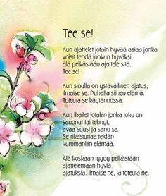 Älä vain ajattele... Tee se !!! Finnish Words, Life Is Beautiful, Wise Words, Back To School, Qoutes, Poems, Prayers, Mindfulness, Wisdom