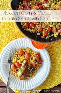 Mexican corn & grape tomato skillet with #grouper: http://goo.gl/iYld6S