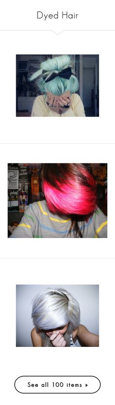 """""""Dyed Hair"""" by samanthastar ❤ liked on Polyvore featuring hair, pictures, people, girls, photos, hairstyles, site models, blue hair, models and accessories"""