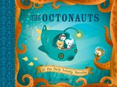 Immedium publishes the new children's book series The Octonauts. The first book is The Octonauts and the Only Lonely Monster. Desu Desu, Son Love, Sea Monsters, Children's Book Illustration, Book Illustrations, Character Illustration, New Kids, Kids Tv, Lonely