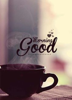 Love Good Morning Quotes, Morning Quotes Images, Good Morning My Friend, Good Morning Coffee, Morning Greetings Quotes, Good Morning Messages, Good Afternoon, Good Morning Good Night, Morning Pictures