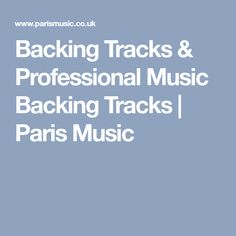 Backing Tracks & Professional Music Backing Tracks | Paris Music