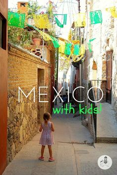 Mexico with Kids: A guide to Mexico by Katja Gaskell, a mum of 3 based in Mexico City. From where and when to go to what to see and do, she details everything you need to know about travelling in Mexico with kids!