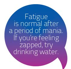 Fatigue is a troubling symptom of bipolar disorder, most common during the depression stage. With fatigue, you may find it difficult to move and have an overwhelming desire to sleep the day away.