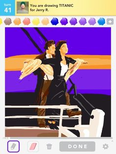 Titanic @Makayla Luzaich...um...this was accomplished on Draw Something by a wizard no less...