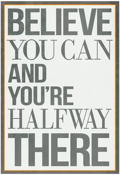 Believe You Can and You're Halfway There Poster Poster at AllPosters.com