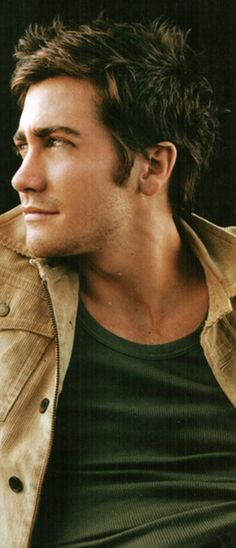 Jake Gyllenhaal (I just find him so handsome :)