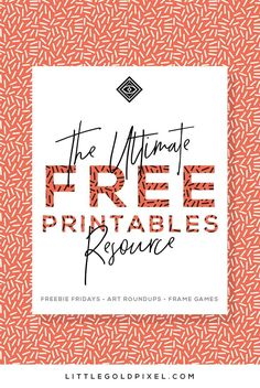 Free Printables & Gallery Wall Roundups • Bookmark Now! • Little Gold Pixel