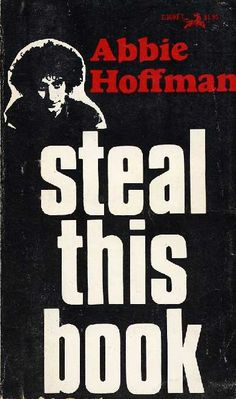 Abbie Hoffman. Steal this book | http://www.artecontemporanea.com/abbie-hoffman-steal-this-book/