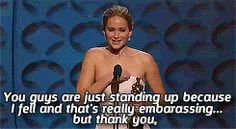 "Jennifer Lawrence: ""You guys are just standing up because I fell..."" Haha, aww"