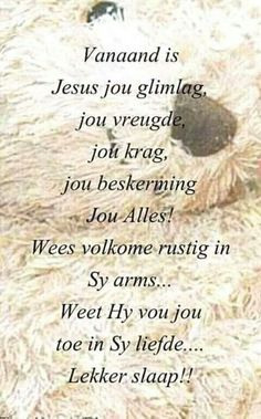 Good Night Blessings, Good Night Wishes, Good Night Sweet Dreams, Good Night Quotes, Motivation For Kids, My Redeemer Lives, Evening Greetings, Evening Quotes, Afrikaanse Quotes