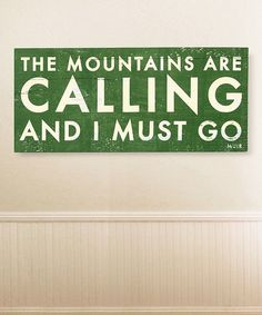Look what I found on #zulily! Green 'The Mountains Are Calling' Rustic Wooden Sign #zulilyfinds
