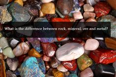 Rocks - A rock is made up of 2 or more minerals. You need minerals to make rocks, but you don't need rocks to make minerals. All roc...