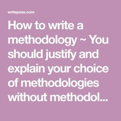 How to write a methodology ~ You should justify and explain your choice of methodologies without methodological approaches, and state why they are reliable. Thesis Writing, Academic Writing, Writing Skills, Essay Writing, Writing Prompts, Writing Tips, Science Writing, Library Science, Research Methods