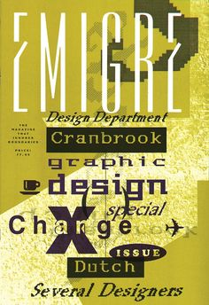 Emigre 10, 1988. Image credit: Graduate students at Cranbrook Academy of Art. This student-designed issue of Emigre explores an exchange program between Cranbrook students and Dutch graphic design students. Under the leadership of Katherine McCoy, Cranbrook was at the time a hotbed of postmodern thinking.. The UX Blog podcast is also available on iTunes.