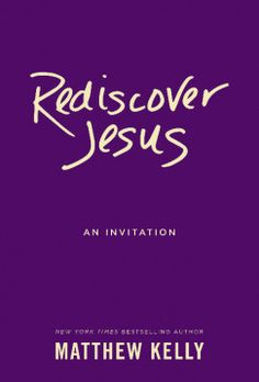 From Religious News Service: Brand New Matthew Kelly Book Invites Readers to Rediscover Jesus - See more at: http://pressreleases.religionnews.com/2015/07/29/brand-new-matthew-kelly-book-invites-readers-to-rediscover-jesus/#sthash.J2VQY2Q9.dpuf