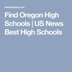 Find Oregon High Schools   US News Best High Schools