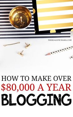 This! How to make over $80,000 a year working at home blogging!