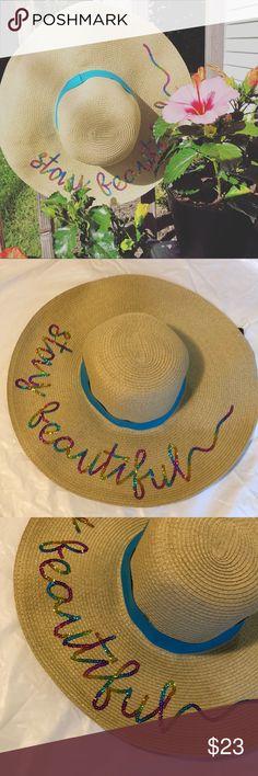 "2910cb46 ""Stay Beautiful"" Floppy Sun Hat Beautiful, trendy, floppy, beach hat!"