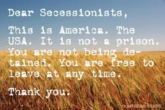 Dear Secessionists..,