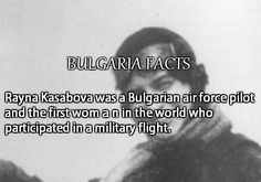 Rayna Kasabova was a Bulgarian air force pilot and the first womаn in the world who participated in a military flight.