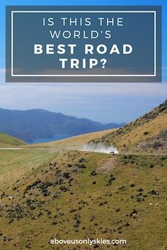 IS THIS THE WORLD'S BEST ROAD TRIP?