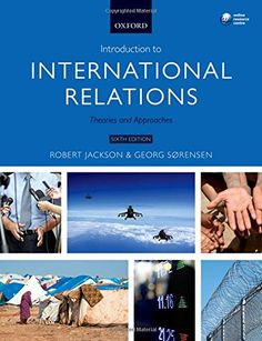 Introduction to International Relations: Theories and Approaches/ Robert Jackson- Main Library 327 JAC