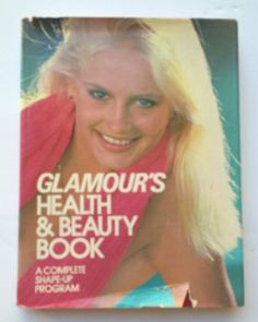 Glamour's Health & beauty book: A complete shape-up program by Glamour Magazine editors http://www.amazon.com/dp/0671230891/ref=cm_sw_r_pi_dp_smDsub188H9QK