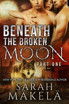 Beneath the Broken Moon: Part One (Broken, #1)