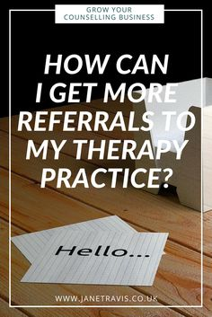 Referrals are an important source of clients in a private practice, here's how get more referrals to your therapy business