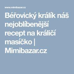 Béřovický králík náš nejoblíbenější recept na králičí masíčko | Mimibazar.cz