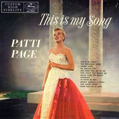 """""""This Is My Song"""" (1957, Mercury) by Patti Page.  Contains """"The Tennessee Waltz"""" and """"Cross Over The Bridge."""""""