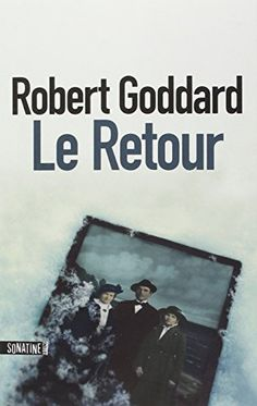Le retour / Robert Goddard ; traduit de l'anglais par Elodie Leplat. R GOD
