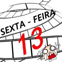 Garota de Cabelo Vermelho: SESSÃO PIPOCA # SEXTA - FEIRA 13