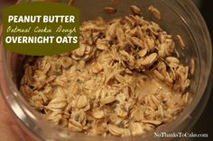 Peanut Butter Oatmeal Cookie Dough Overnight Oats | No Thanks to Cake