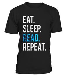 """# Eat Sleep Read Repeat T-Shirt Reading Novelty Humor Tee .  Special Offer, not available in shops      Comes in a variety of styles and colours      Buy yours now before it is too late!      Secured payment via Visa / Mastercard / Amex / PayPal      How to place an order            Choose the model from the drop-down menu      Click on """"Buy it now""""      Choose the size and the quantity      Add your delivery address and bank details      And that's it!      Tags: Our Eat Sleep Read Repeat…"""