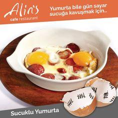 Alins kahvaltılarında ısrarla sucuklu yumurta isteyin...