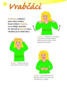 veršované znakování - Hledat Googlem: Montessori, Paper Birds, Toddler Activities, Gym, Games For Kids, Kids And Parenting, Kindergarten, Songs, Teaching