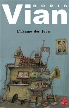 L'écume des jours, un livre fantastique de Boris Vian.