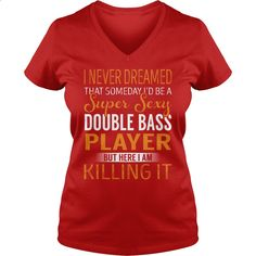 Super Sexy Double Bass Player Job Title TShirt #gift #ideas #Popular #Everything #Videos #Shop #Animals #pets #Architecture #Art #Cars #motorcycles #Celebrities #DIY #crafts #Design #Education #Entertainment #Food #drink #Gardening #Geek #Hair #beauty #Health #fitness #History #Holidays #events #Home decor #Humor #Illustrations #posters #Kids #parenting #Men #Outdoors #Photography #Products #Quotes #Science #nature #Sports #Tattoos #Technology #Travel #Weddings #Women
