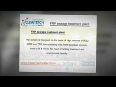 Clean tech water now introduces cost effective FRP sewage treatment plant that is easy to fit and move. Check the video to get a better perspective on the same! http://goo.gl/kecLX8