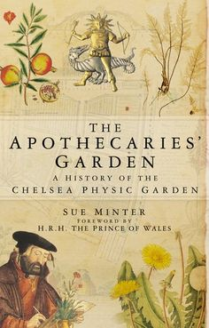 The Apothecaries' Garden: A History of the Chelsea Physic Garden: Sue Minter Good Books, Books To Read, My Books, Reading Lists, Book Lists, Carl Von Linné, Illustration Art Nouveau, Love Book, Book Lovers