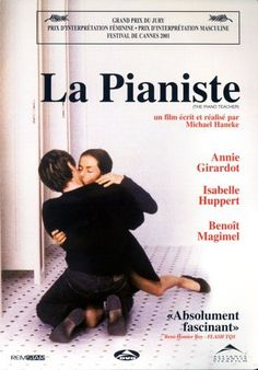 The Piano Teacher (La Pianiste). Starring Isabelle Huppert and Benoit Magimel. Directed by Michael Haneke.