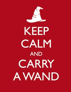 Keep Calm and Carry A Wand!!!
