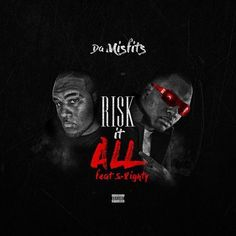 Da Mizfitz ft. S-8ighty - Risk It All