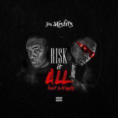 Da Mizfitz ft. S-8ighty - Risk It All