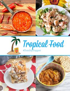 Come get away with us as we share our favorite Tropical Food for  #SundaySupper