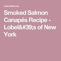 Smoked Salmon Canapés Recipe  - Lobel's of New York