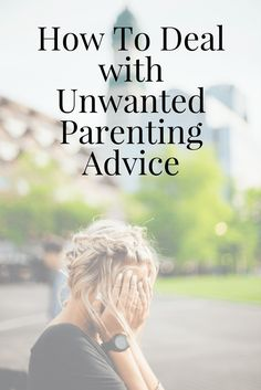 Unwanted advice is one of the hardest things as a new mum, as you're already questioning every decision you have to make whilst keeping the baby alive!